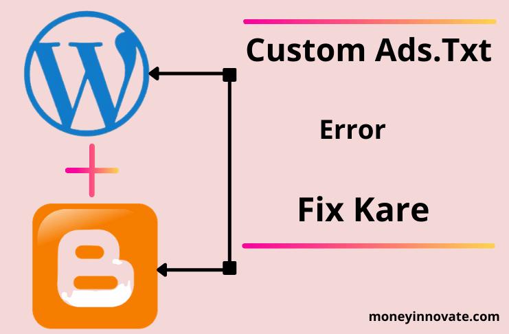 Custom Ads.Txt Kya Hai and Google AdSense Me Ads.txt Error Ko Fix Kaise Kare