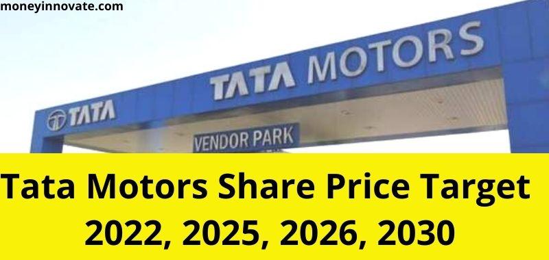 Tata Motors Share Price Target 2022, 2023, 2025, 2026, 2030